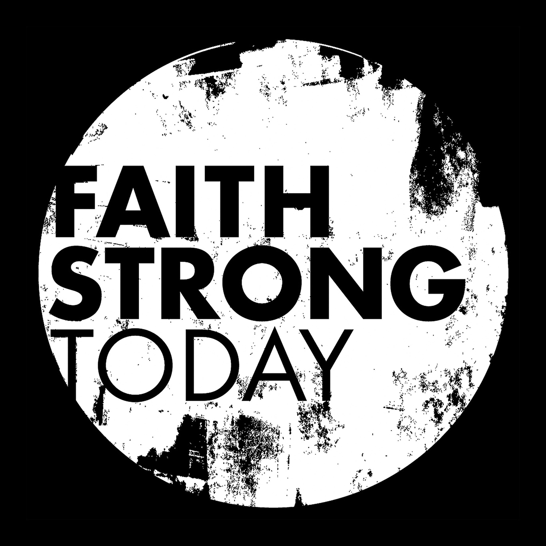 Faith Strong Today
