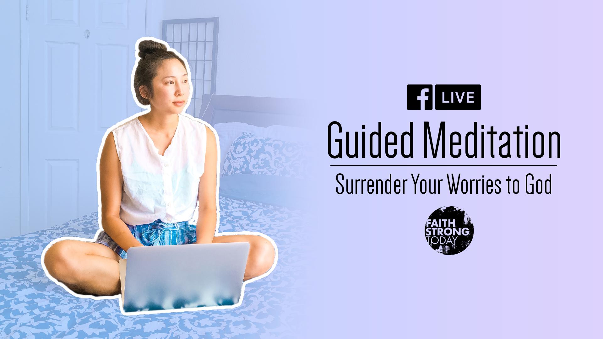 Guided Meditation: Surrender Your Worries to God